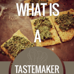 What is a Tastemaker, and when do you become one?