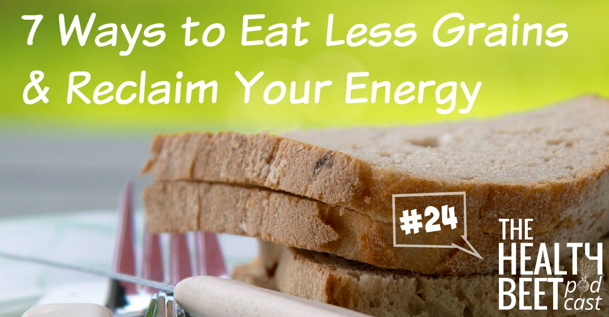 7 ways to eat less grains for more energy