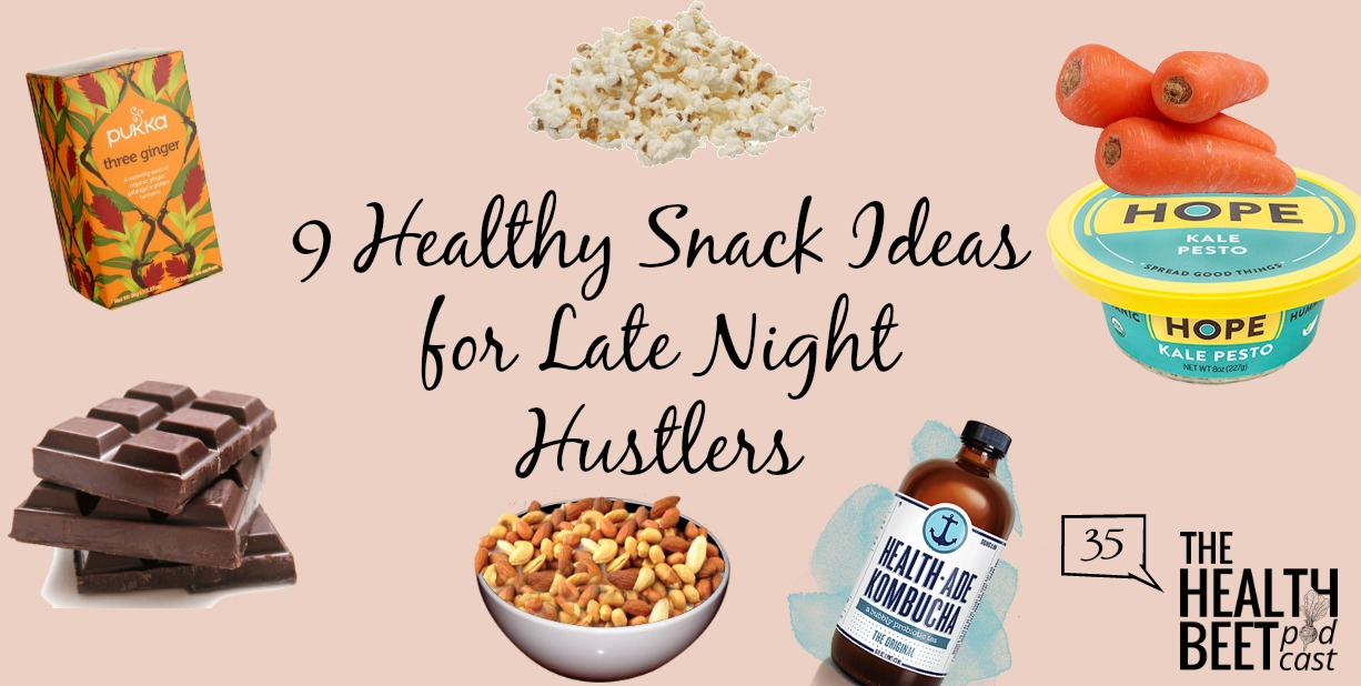 HB35: 9 Healthy Snack Ideas for Late Night Hustlers