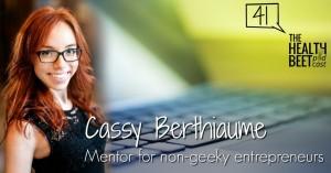 HB41: Cassy Berthiaume – Mentor for Non-Geeky Entrepreneurs